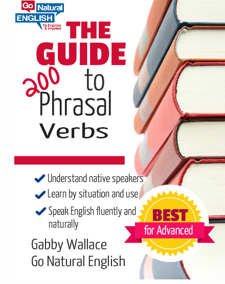 The Guide to 200 Phrasal Verbs Audio & Text Course